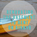 Renovating the Basement to Rent on Airbnb