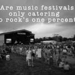 Are Music Festivals Only Catering To Rock's One Percent?