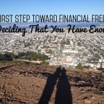 The First Step Toward Financial Freedom Is Deciding That You Have Enough